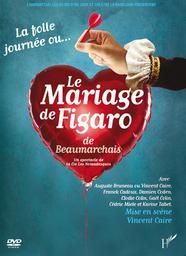 Le Mariage de Figaro / une pièce de Beaumarchais   Caire, Vincent. Metteur en scène ou réalisateur