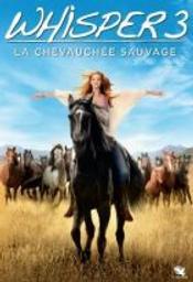 Whisper 3 : la chevauchée sauvage / un film de Katja von Garnier | von Garnier, Katja. Metteur en scène ou réalisateur