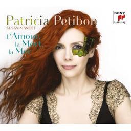 L'amour, la mort, la mer / Patricia Petibon   Petibon, Patricia. Soprano