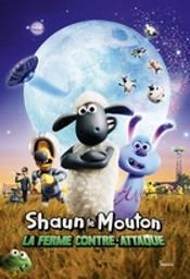 Shaun le mouton : La ferme contre-attaque / Film d'animation de Will Becher et Richard Phelan  | Becher , Will . Metteur en scène ou réalisateur