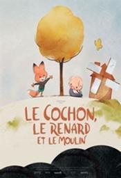 Le Cochon, le renard et le moulin / Dessins animés de Erick Oh  | Oh, Erick. Metteur en scène ou réalisateur. Scénariste