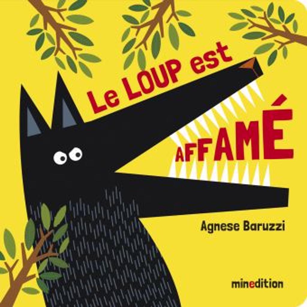 Le loup est affamé / Agnese Baruzzi  
