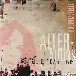 Alterations / Robin McKelle | McKelle, Robin. Paroles. Composition. Chant