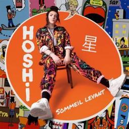 Sommeil levant / Hoshi | Hoshi. Paroles. Composition. Chant