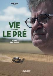 La vie est dans le pré / Film de Éric Guéret | Gueret, Eric. Metteur en scène ou réalisateur. Scénariste