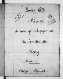 Recueil de notes généalogiques sur les familles du Berry - Lettre A / Paulin Riffé | Riffé, Paulin. Auteur