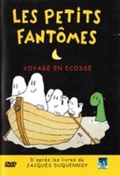 Les Petits fantômes : Voyage en Ecosse / Dessin animé de Vincent Woodcock | Woodcock, Vincent. Metteur en scène ou réalisateur